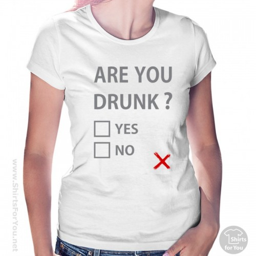 Are you drunk? Yes or No Дамска тениска